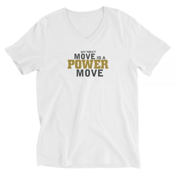 My Next Move Is A Power Move V-Neck T-Shirt