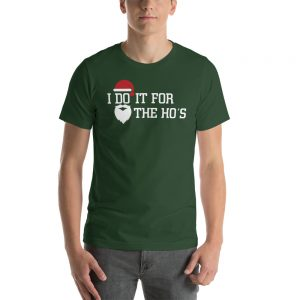 Good Vibes Christmas Holiday humor! I Do It For The Ho's Short-Sleeve Green Unisex T-Shirt