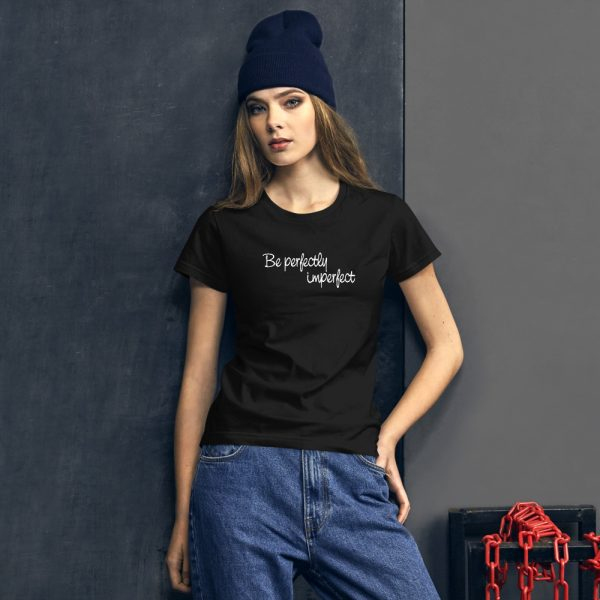 Be perfectly imperfect t-shirt