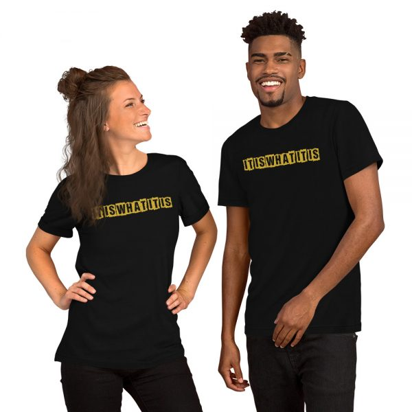 guy and girl wearing It is what it is tees