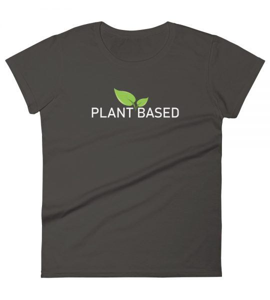 Plant Based Women's T-Shirt