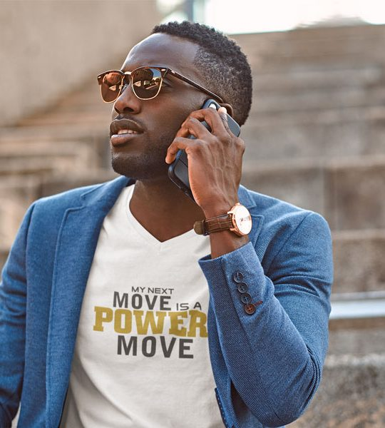 Business man wearing My Next Move Is A Power Move V-Neck T-Shirt
