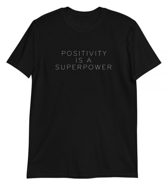Positivity is a Superpower Men and Women Superhero T-Shirt