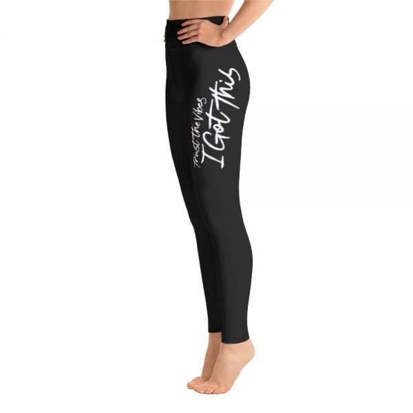 Trust The Vibes - I Got This yoga leggings