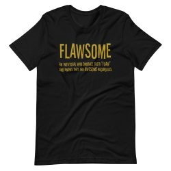 FLAWSOME - FLAW and AWESOME T-shirt